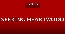 Seeking Heartwood (2015)