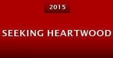 Seeking Heartwood (2015) stream