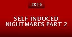 Self Induced Nightmares Part 2 (2015) stream