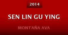 Película Sen Lin Gu Ying