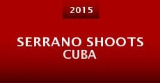 Película Serrano Shoots Cuba