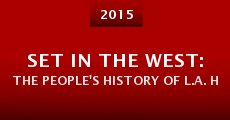 Set in the West: The People's History of L.A. Hip Hop (2015) stream
