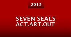 Seven Seals Act.Art.Out (2013) stream