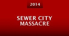 Sewer City Massacre (2014)