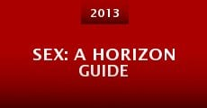 Sex: A Horizon Guide (2013)