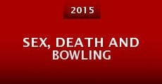 Película Sex, Death and Bowling