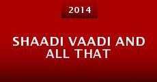 Shaadi Vaadi And All That (2014)