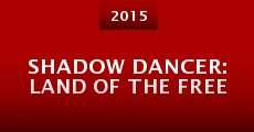 Shadow Dancer: Land of the Free (2015) stream