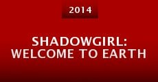 Película Shadowgirl: Welcome to Earth