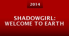 Shadowgirl: Welcome to Earth (2014) stream