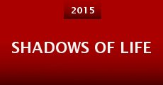 Shadows of Life (2015) stream