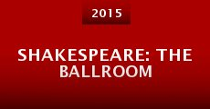 Shakespeare: The Ballroom (2015) stream