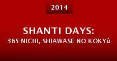 Película Shanti Days: 365-nichi, Shiawase no Kokyû