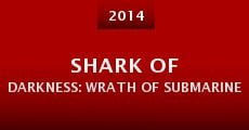 Película Shark of Darkness: Wrath of Submarine