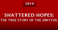 Película Shattered Hopes: The True Story of the Amityville Murders - Part III: Fraud & Forensics
