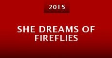 Película She Dreams of Fireflies