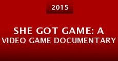 Película She Got Game: A Video Game Documentary