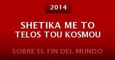 Shetika me to telos tou kosmou (2014) stream