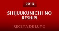Shijuukunichi no reshipi (2013) stream