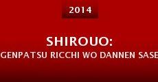 Película Shirouo: Genpatsu ricchi wo dannen saseta machi