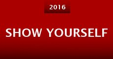 Show Yourself (2015)