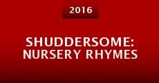 Shuddersome: Nursery Rhymes (2016) stream