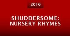 Shuddersome: Nursery Rhymes (2016)