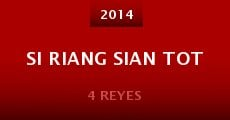 Película Si Riang Sian Tot
