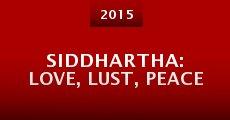 Siddhartha: Love, Lust, Peace (2015)
