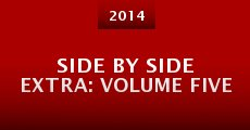 Película Side by Side Extra: Volume Five