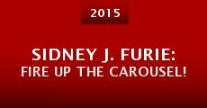 Sidney J. Furie: Fire Up the Carousel! (2015)