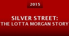 Película Silver Street: The Lotta Morgan Story