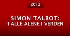 Simon Talbot: Talle Alene I Verden (2013) stream
