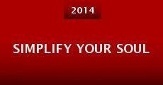 Simplify Your Soul (2014) stream