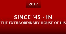 Since '45 - In the Extraordinary House of History (2015)