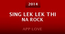 Sing lek lek thi na rock (2014) stream