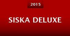 Siska Deluxe (2015) stream