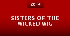 Película Sisters of the Wicked Wig