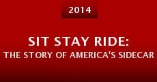 Película Sit Stay Ride: The Story of America's Sidecar Dogs