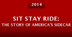 Sit Stay Ride: The Story of America's Sidecar Dogs (2014) stream