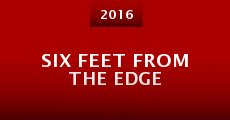 Película Six Feet from the Edge
