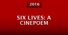 Película Six Lives: A Cinepoem