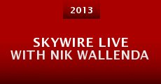 Película Skywire Live with Nik Wallenda