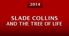 Slade Collins and the Tree of Life (2014)