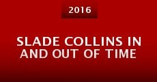 Slade Collins in and Out of Time (2015)