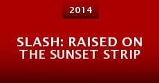 Película Slash: Raised on the Sunset Strip