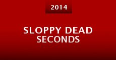 Película Sloppy Dead Seconds
