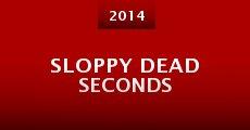 Sloppy Dead Seconds (2014) stream