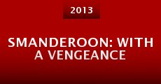 Smanderoon: With a Vengeance (2013) stream