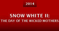 Snow White II: The Day of the Wicked Mothers (2014)